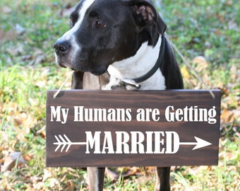 Wedding Signs For Dogs, My Humans Are Getting Married, Save the Date Sign, Engagement prop, Dog Wedding Sign, Save the Date Photo Prop
