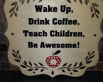 Wooden Sign with Teacher Quote- Be Awesome