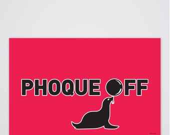 Phoque Off Art Print
