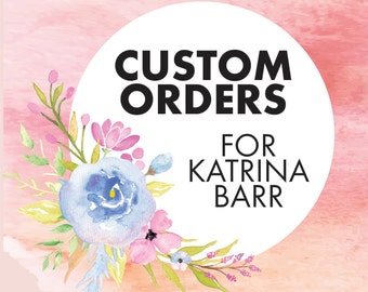 Custom orders for Katrina Barr Photography