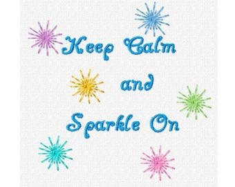 Keep Calm and Sparkle On...Instant Download...Pattern Fill Machine Embroidery DESIGN NO. 843