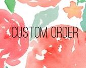 Custom Order for Maryann G.