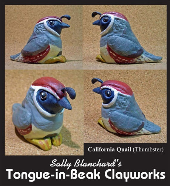 "California Quail  - Sally Blanchard's Tongue-in-Beak Clayworks ""Thumbster"""