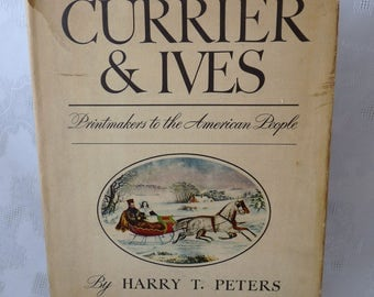 CURRIER & IVES Printmakers to the American People - Hardcover Book with Dust Jacket copyright 1942 - Harry T. Peters (Author)  Free USA Ship