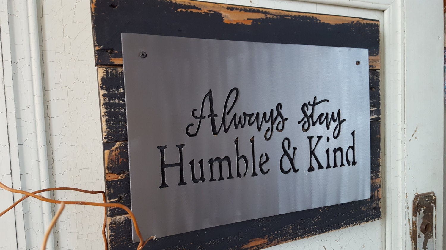 Always stay humble and kind metal sign lyric signs for I sign decoration