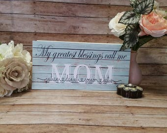 Personalized wood mom sign, Mother's day gift, My greatest blessings call me mom, personalized gift, mother daughter, customized mom sign