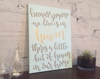 Because Someone We Love Is In Heaven Canvas