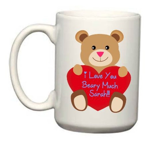 Personalized Coffee Mug, I love you Valentine Mug, Hot Chocolate mug, Love Bear Mug, Fun Valentine Mug, Gift for Sweetie, Love Mug