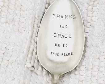 hand stamped serving spoon - Thanks and Grace be to this place