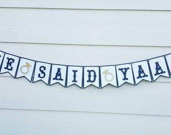 She Said Yaaas Banner.... Wedding Decor... Photo Prop... Bridal Shower... Engagement
