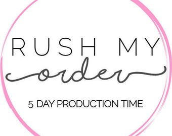 Rush Order-5 Business Day Production Time