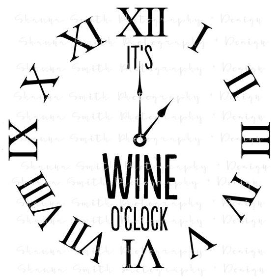 Wine Glass Svg Wine O Clock Svg Files For Silhouette