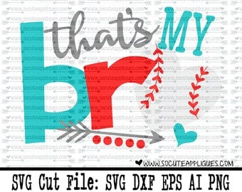 Baseball sister SVG, Baseball svg, That's my bro, baseball cut file socuteappliques, silhouette cut file, cameo file, baseball cut file