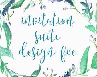Custom Invitation Suite Design Fee