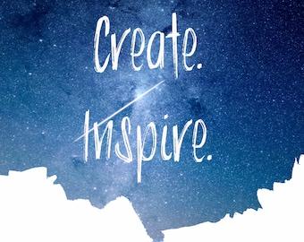 Dream, Create, Inspire, Galaxy digital illustration, giclee print