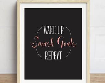 Wake up Smash Goals Repeat, Motivational Art Print, Gift for Entrepreneur, GIrlboss, Feminism Print, Office Decor