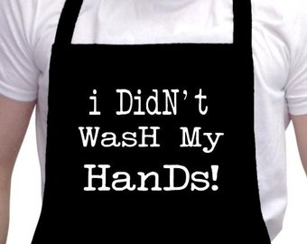 I Didn't Was My Hands Parody Funny Black Barbeque BBQ Apron #1
