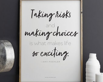 Amy Poehler quote Taking Risks and Making Choices  Printable Art 8.5 x 11