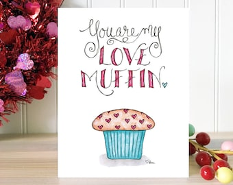 Romantic Card. Just Because Card. Love Card. Card for Boyfriend. Card for Husband. Card for Wife. Card for Her. You Are My Love Muffin.
