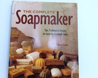 Complete Soapmaker How to Make Soaps Luxury Soap Recipes Tips Techniques Tutorial Soap Instructions & Lessons DIY Handmade Soap Book