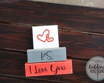 P.S. I Love You- Stacking Blocks, Valentine Decor, Home Decor