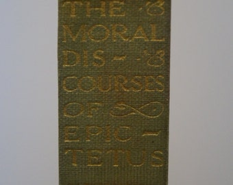 The Moral Discourses of Epictetus - Translated by Elizabeth Carter  (1913)