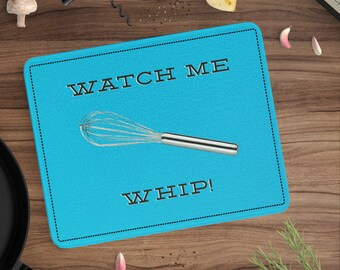 Funny Cutting Board Whisk Watch Me Whip Glass Cuttingboard Multiple Colors