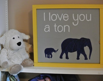 I Love You A Ton - Elephants Hand Painted Wood Sign - Nursery Decor, Elephant Decor, Baby Room