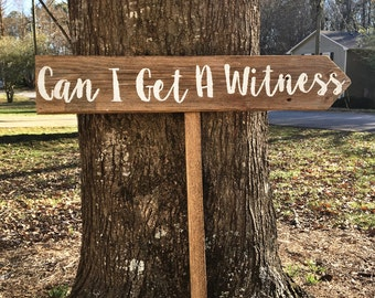 Can I Get A Witness, Wedding Sign, Rustic Wedding Sign, Wedding Welcome Sign, Rustic Arrow Sign, Wedding Directional Sign, Arrow Signs Wood