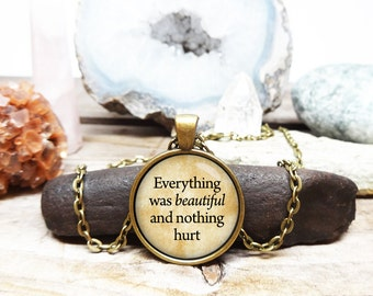 Kurt Vonnegut quote necklace everything was beautiful and nothing hurt quote heaven quote quote pendant wisdom necklace poetry Necklace