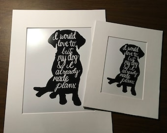 I Made Plans with My Dog Print