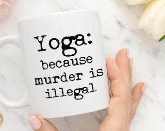 Yoga Mugs - Yoga Gift for Woman - Best Yoga Gifts - Yoga Quote Mug