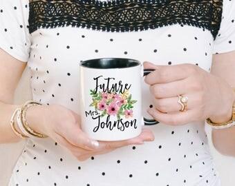 Engagement Mug - Future Mrs Mug - Personalized Engaged Mug - Engagement Gift Mug - Custom Engagement Mug - Future Mrs Engaged Mug