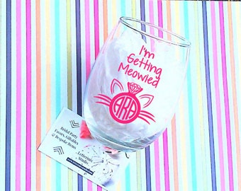 I'm Getting Meowied wine glass, Engagement gift for the Bride to be