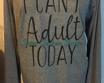I Can't Adult Today Triblend Long Sleeve Mom Motherhood Parenting Shirt