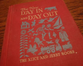 Classic School Reader - The New Day In and Day Out (Alice and Jerry Basic Readers, 1953 Edition, Hardcover)
