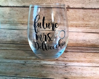 Future Mrs Wine Glass, Personalized Wine Glass, Gift for the Bride, Gift for her, Wedding Wine Glass, Etc.