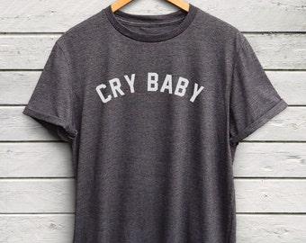 Cry Baby T-Shirt - Text Shirt, Tumblr Shirt, Cry Baby Tee, Alternative Apparel, Black Tshirt, Graphic Tees, Famous Basics Shirts