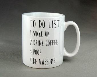 To Do List Typography Mug - 11oz Size - Wake Up Drink Coffee Poop Be Awesome Funny Quote Coffee Mug, Motivational Mug, Fun Mugs, Funny Gift