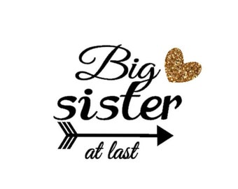 big sister at last big sister finally big sister again big sister shirt big sister iron on diy iron on letters