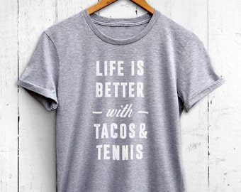 Better With Tacos And Tennis womens tshirt - womens tennis shirt, tennis gifts, funny tennis top, tacos shirts, tennis player gifts