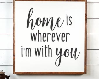 Home is Wherever Sign, FREE SHIPPING, Home Is Sign, Wherever I'm With You, I'm With You, Home Is Wherever,Farmhouse Decor,Wooden Sign PS1041
