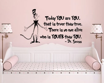 Quote Wall Decal Dr Seuss Vinyl Sticker Decals Quotes Today YOU are YOU that is truer than true Decal Quote Sayings Decor Nursery Baby x330