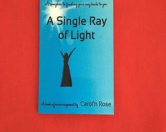 A SINGLE RAY Of LIGHT Book..Personal Development-Confidence-Believe in Yourself-Self Empowerment-Life Changes-Law of Attraction-Affirmations