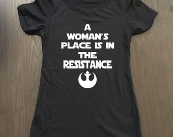 A Woman's Place Is In The Resistance Shirt - Workout Shirt - Feminist Shirt - Women's Rights Shirt - Women's Protest Shirt