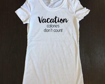 Vacation Calories Don't Count Shirt - Road Trip Shirt - Funny Camping Shirt - Camp Shirt - Vacation Shirt - Hiking Shirt - Adventure Shirt