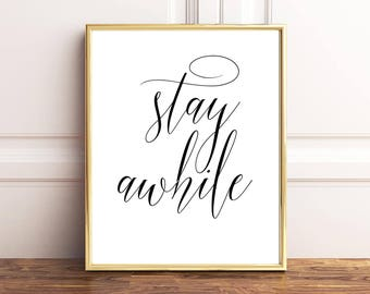 Stay Awhile Sign, Stay Awhile, Motivational Print, Stay Awhile Print, Motivational Poster, Typography Print, Digital Print, Home Decor