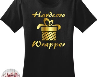 Hardcore Wrapper, Present, Gift, Christmas Women's T-shirt in 7 Colors in Sizes Small-4X, Plus Size
