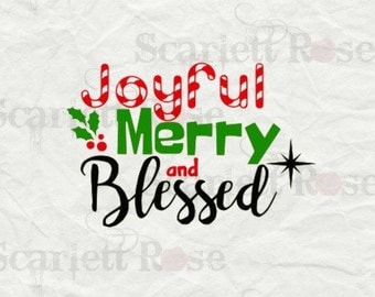 Joyful Merry and Blessed SVG cutting file clipart in svg, jpeg, eps and dxf format for Cricut & Silhouette - Instant Download