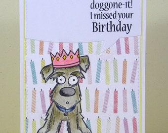 Dog Belated Birhday Card,  Dog Belated Birthday, Dog Birthday Card, Belated Birthday Card